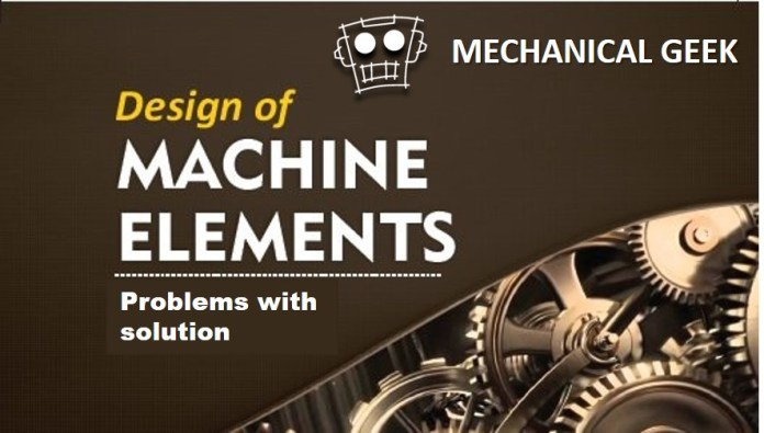 Design of Machine Elements solved problems pdf